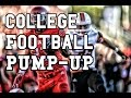 College Football Pump Up 2016-17 |