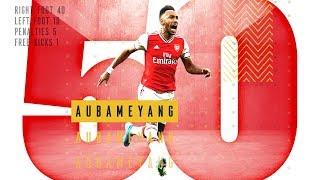 All 50 Of Pierre-emerick Aubameyang's Arsenal Goals