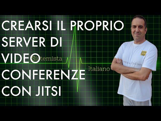 [UBUNTU] - Server di Videoconferenze e Video lezioni con Jitsi