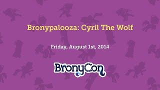 Bronypalooza: Cyril The Wolf