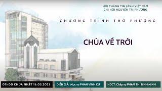 HTTL NGUYỄN TRI PHƯƠNG - Chương Trình Thờ Phượng Chúa - 16/05/2021