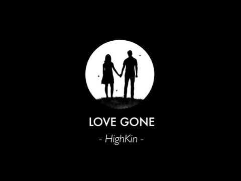 Love Gone - HighKin