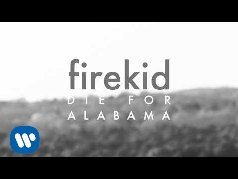 firekid - Die For Alabama [Official Audio]