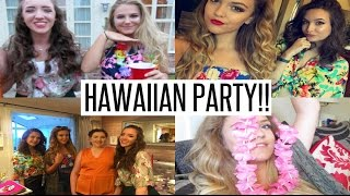 VLOG: CRAZY HAWAIIAN PARTY!!