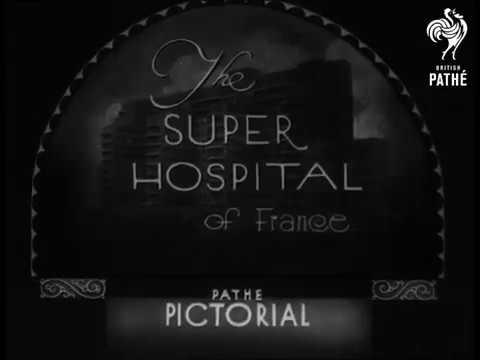 The Super Hospital Of France 1935