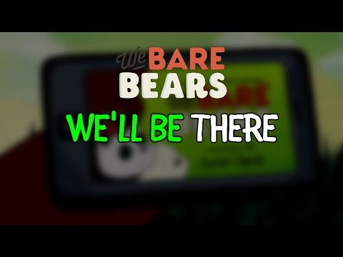 We'll Be There (Intro) - We Bare Bears Karaoke