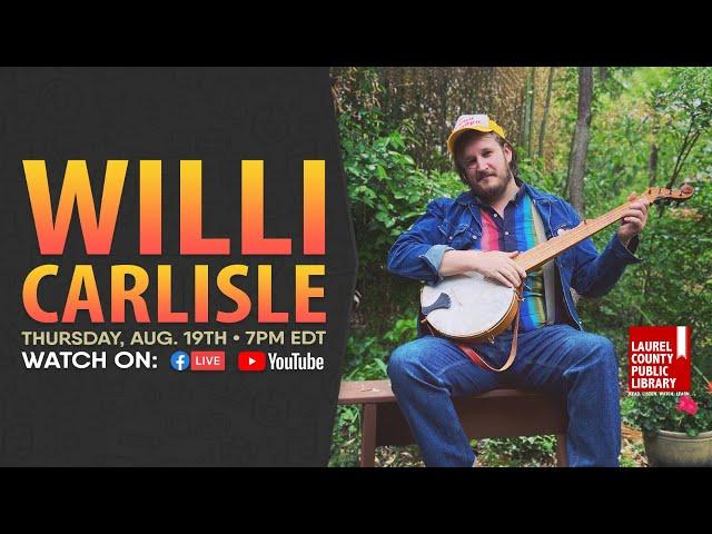 Willi Carlisle: Full Show