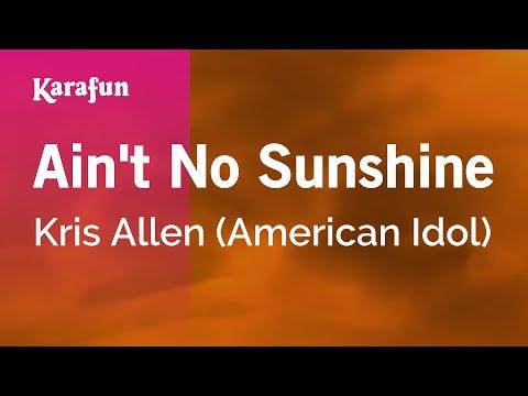 Karaoke Ain't No Sunshine - Kris Allen *