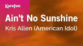 Karaoke Ain't No Sunshine - Kris Allen  American Idol  *