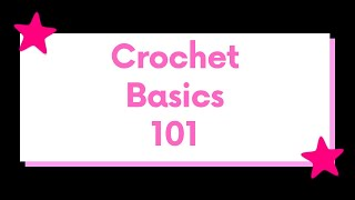 Crochet Basics 101 - Crochet Tools To Get Started: Lesson #1