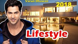 Varun Dhawan Lifestyle, Girlfriend, Net Worth, Family, House, Cars, Childhood, Biography [2018]