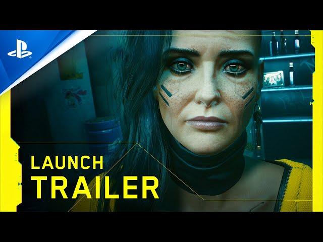 Cyberpunk 2077 - Launch Trailer | PS4