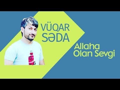 Vuqar Seda - Allaha olan sevgi 2016