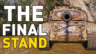 THE FINAL STAND - World of Tanks