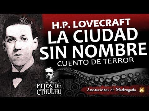 La ciudad sin nombre  - H.P. Lovecraft - Audiolibro (cuento de terror)