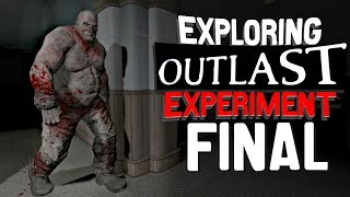 Outlast - Full Map Exploration EXPERIMENT Part 5 (FINAL)