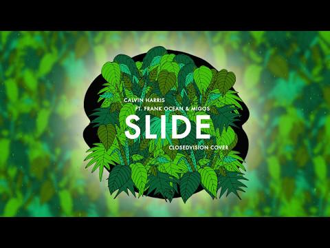 Calvin Harris  Slide ft Frank Ocean & Migos ClosedVision