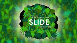 Calvin Harris - Slide ft. Frank Ocean & Migos (ClosedVision Cover)
