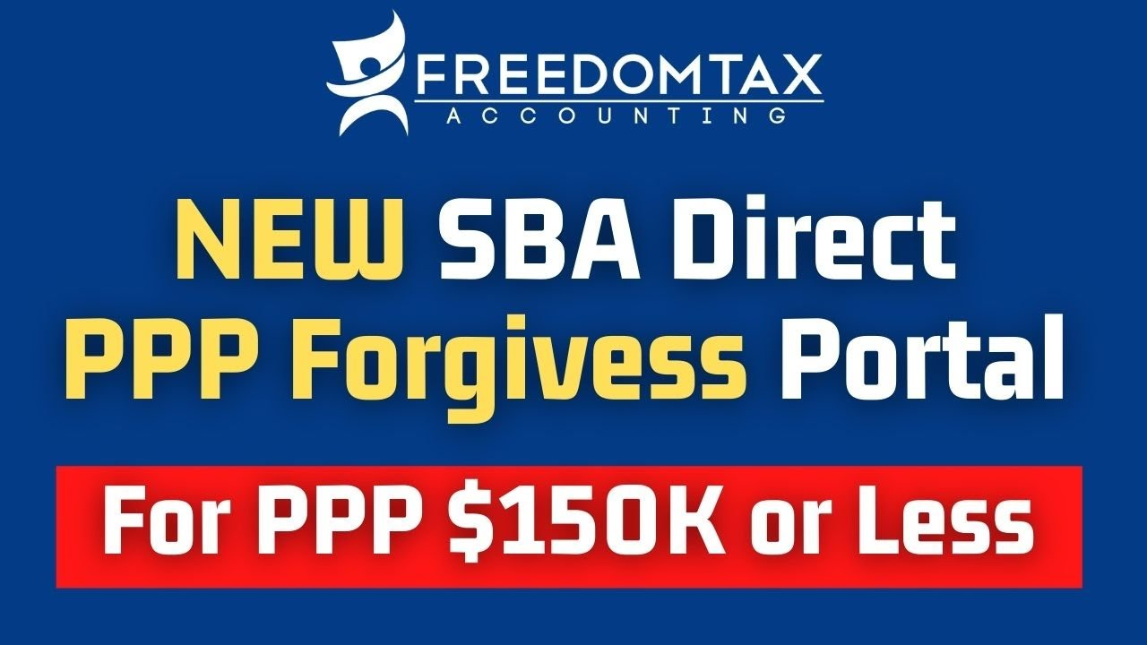 Apply for PPP Loan Forgiveness with the NEW SBA Direct PPP Forgiveness Portal