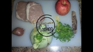 A Single Girl's Guide To Cooking (ep1) Pork Chops With Cider Gravy And Roasted Fennel Apple Salad