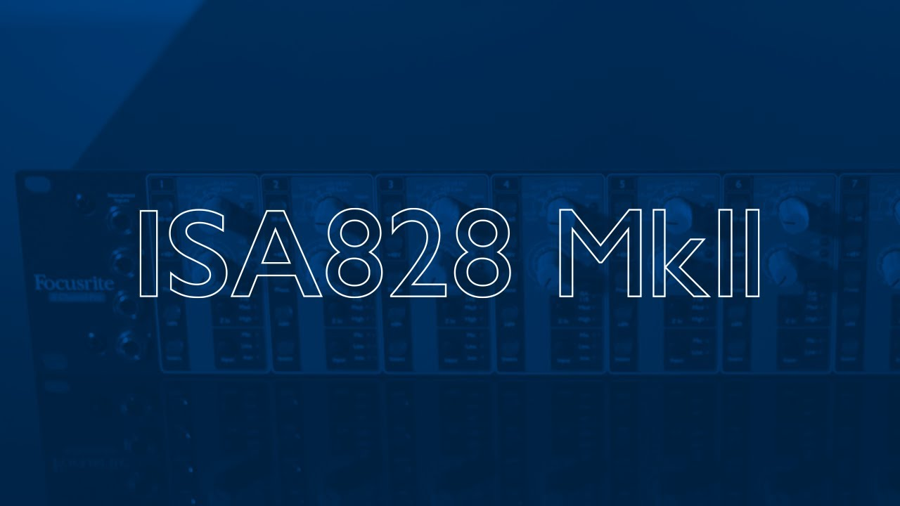 ISA 828 MkII // Product Features // Focusrite Pro