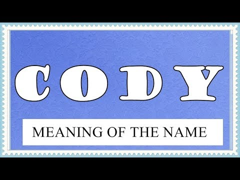 MEANING OF THE NAME CODY, FUN FACTS, HOROSCOPE