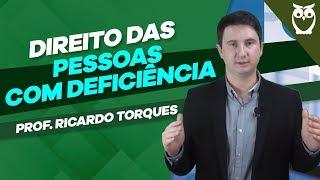 Direito das Pessoas com Deficiência: Prof. Ricardo Torques