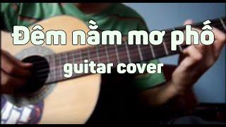 Đêm nằm mơ phố - Guitar Cover by me