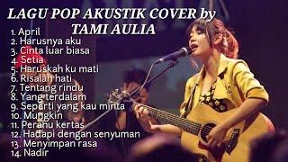 Lagu Pop Populer, Cover By Tami Aulia