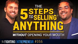 The Five Steps To Selling Anything Without Opening Your Mouth