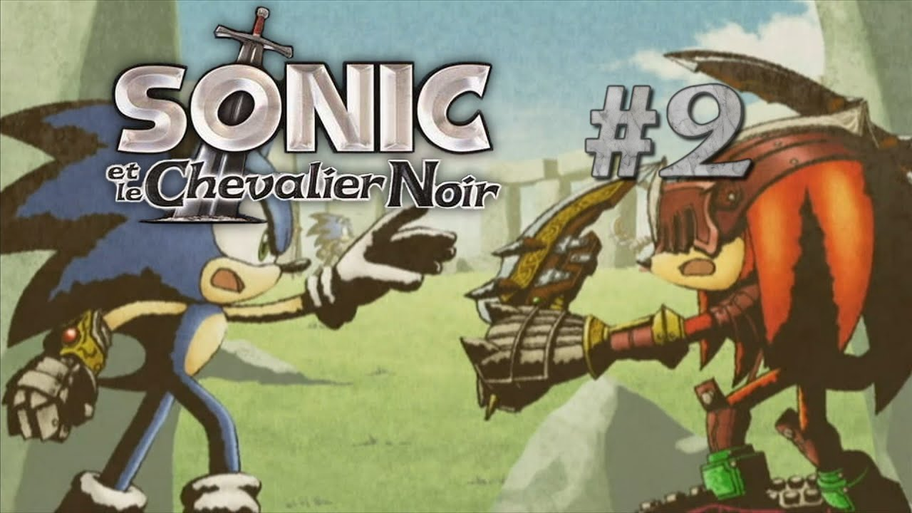 Let 39 s play sonic le chevalier noir 02 fanboys youtube - Sonic le chevalier noir ...