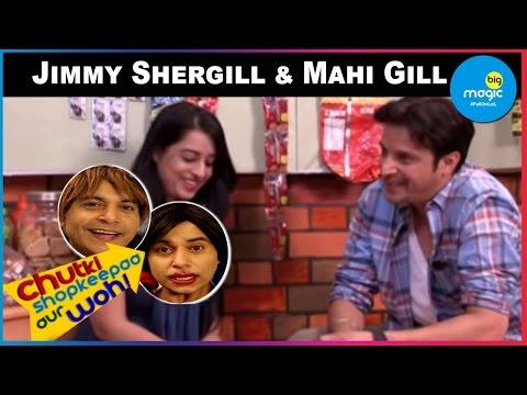 Chutki, Shopkeepaa aur Woh! - Jimmy Shergill & Mahi Gill - Episode 07