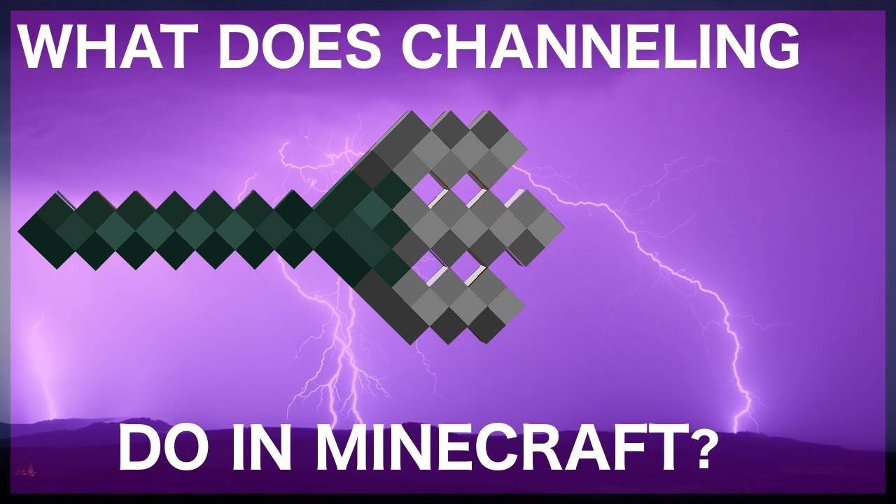 What Does Channeling Do In Minecraft?