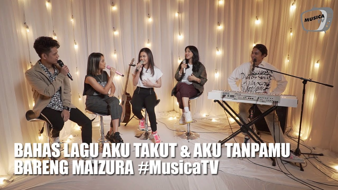 Musica Jam Session - Bahas Single Aku Tanpamu & Aku Takut Maizura #MusicaTV