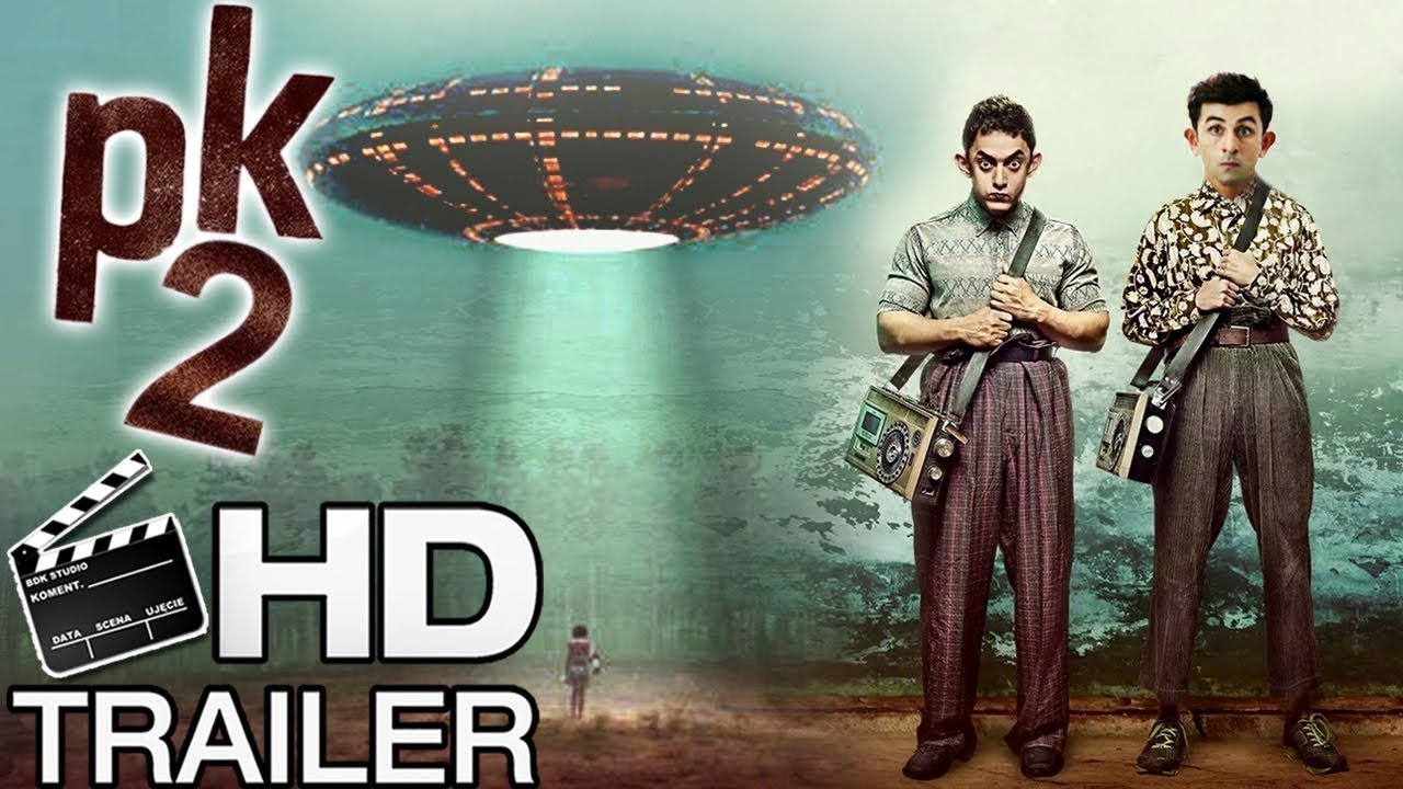 Pk 2 Official Trailer Aamir Khan Ranbir Kapoor Rajkumar Hirani Youtube