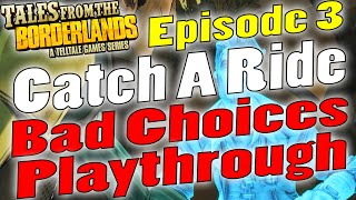 Tales From The Borderlands | Catch A Ride | Episode 3