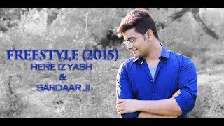 FreeStyle(2015) | MUSIC VIDEO | Here Iz Yash & Sardaar Ji |