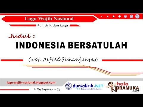 INDONESIA BERSATULAH (Lirik) Lagu Wajib Nasional Cipt A Simanjuntak