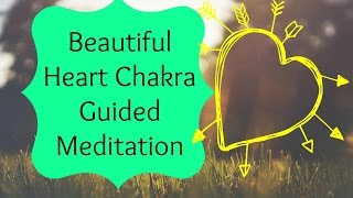 Heart Chakra Meditation: Guided Meditation to Open The Heart Chakra