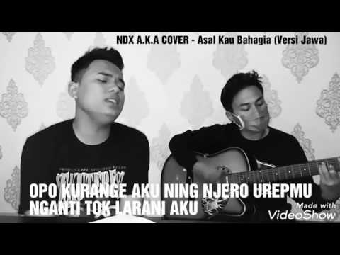 Lagu terbaru NDX AKA (ASAL KAU bahagia versi jawa)