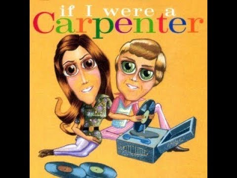 Tribute: Carpenters ~VA~ - If I Were a Carpenter [Full Album]