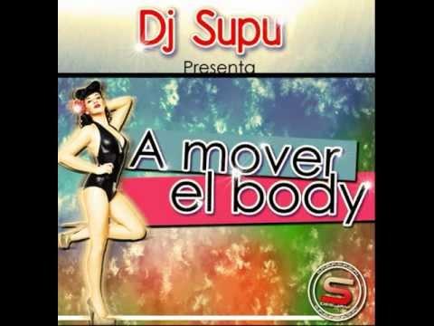Dj Supu Ft  Manu Aroa -  A Mover El Body (DYVYNO MIX) 2013