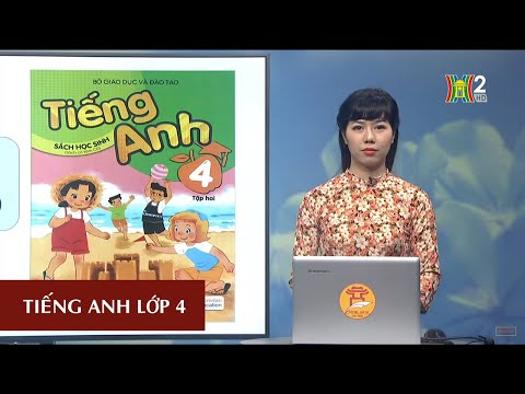 MÔN TIẾNG ANH – LỚP 4 | UNIT 14: WHAT DOES HE LOOK LIKE?- LESSON 2 | 19H45 NGÀY 13.04.2020 | HANOITV