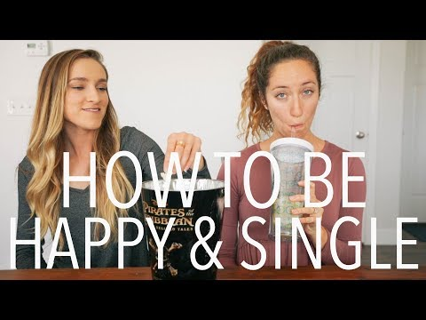 How to be Happy and Single - Between Two Sisters