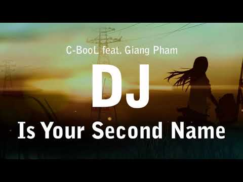 C BOOL FEAT GIANG PHAM DJ IS YOUR SECOND NAME СКАЧАТЬ БЕСПЛАТНО