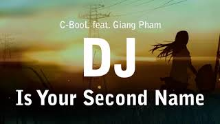 C BooL Feat Giang Pham DJ Is Your Second Name Bass Fast MIX