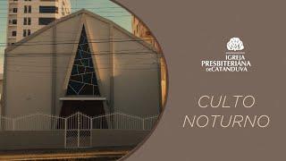 Culto Noturno (24/01/2021) | Igreja Presbiteriana de Catanduva