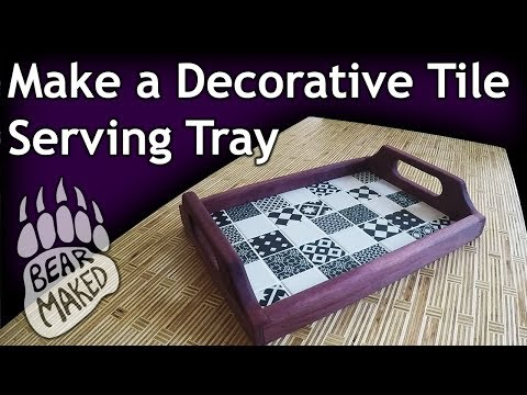 Make a Serving Tray - with decorative tile! - Woodworking & DIY