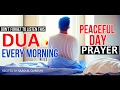 DON'T FORGET TO LISTEN THIS EVERY MORNING ᴴᴰ - PRAYER DUA FOR PEACEFUL DAY!!