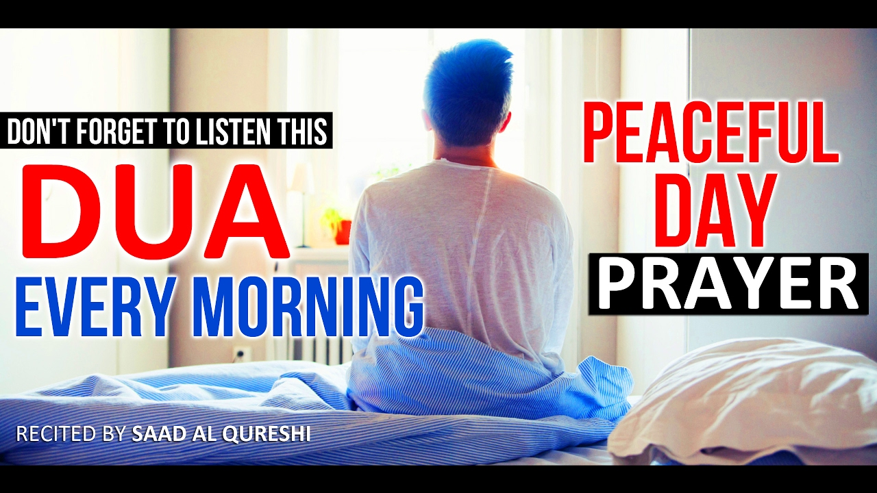 Download DON'T FORGET TO LISTEN THIS EVERY MORNING ᴴᴰ - PRAYER DUA FOR PEACEFUL DAY!!
